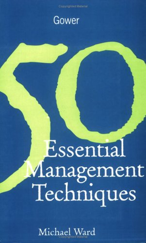 50 Essential Management Techniques