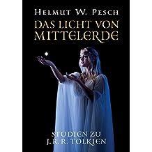 Das Licht von Mittelerde: Studien zu J.R.R. Tolkien