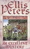 An Excellent Mystery: 11 (Cadfael Chronicles)