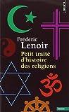 petit trait? d histoire des religions nouvelle ?dition by fr?d?ric lenoir june 01 2014