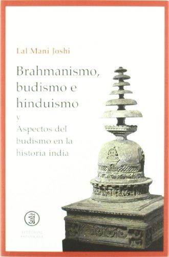 Brahmanismo, Budismo e Hinduismo y Aspectos del Budismo en la Historia India