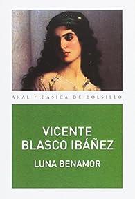 LUNA BENAMOR par Vicente Blasco Ibáñez