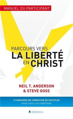 Parcours vers la liberté en Christ : Manuel du participant