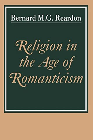 Religion in the Age of Romanticism: Studies in Early Nineteenth-Century