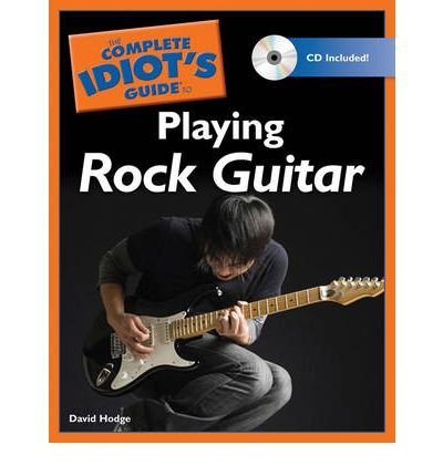 [(The Complete Idiot's Guide to Playing Rock Guitar)] [ By (author) David Hodge ] [May, 2010]