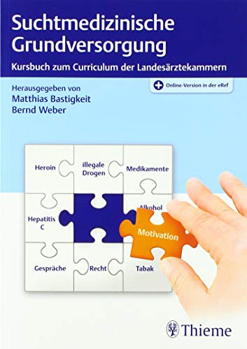 Suchtmedizinische Grundversorgung: Kursbuch zum Curriculum der Landesärztekammern