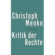 Kritik der Rechte by Christoph Menke (2015-11-07)