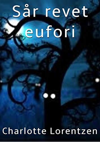Sår revet eufori (Danish Edition) por Charlotte  Lorentzen
