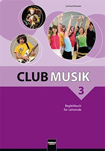 Club Musik 3 NEU. Begleitbuch für Lehrende (Hinweis Club)