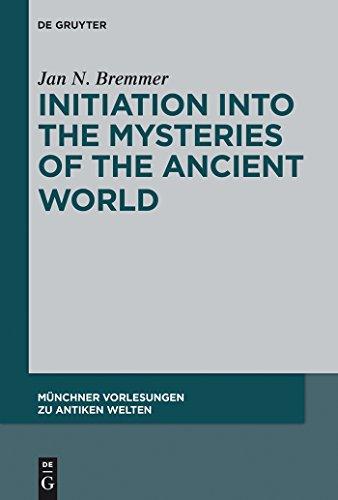 Initiation into the Mysteries of the Ancient World (Münchner Vorlesungen zu Antiken Welten)