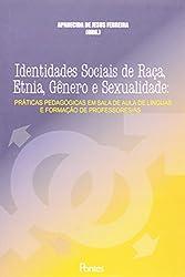 Identidades Sociais De Raca, Etnia, Genero E Sexualidade (Em Portuguese do Brasil)