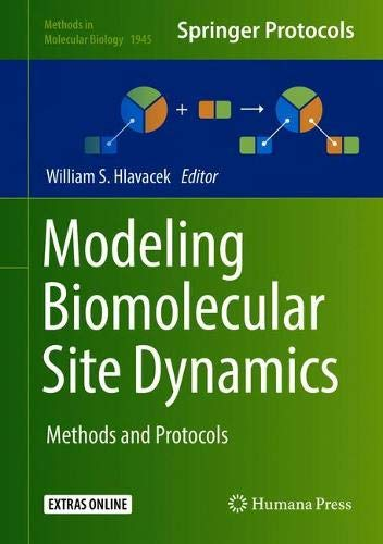Modeling Biomolecular Site Dynamics: Methods and Protocols (Methods in Molecular Biology, Band 1945)