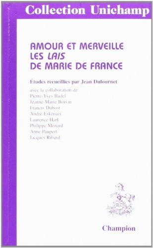 Amours et merveille. Les Lais de Marie de France par Dufournet Jean -ED.