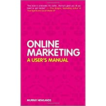 Online Marketing: A Users Manual by Murray Newlands (2011-04-12)