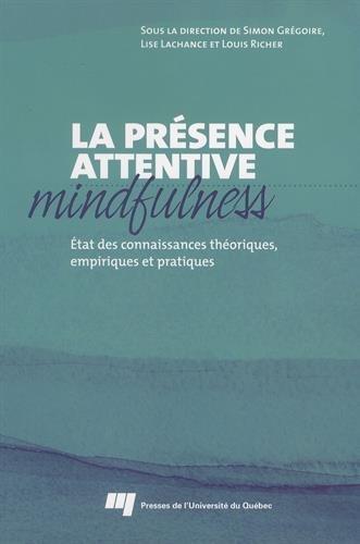 Présence attentive mindfulness : Etat des connaissances théoriques, empiriques et pratiques par Simon Grégoire
