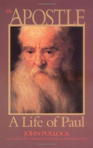 The Apostle: A Life of Paul (John Pollock Series) by John Pollock (1994-01-07)
