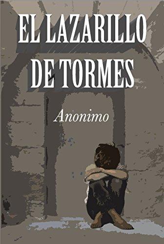 El Lazarillo de Tormes - Ilustrado -: La vida del Lazarillo de Tormes y de sus fortunas y adversidades por Anonymous