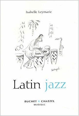 Latin Jazz par Isabelle Leymarie