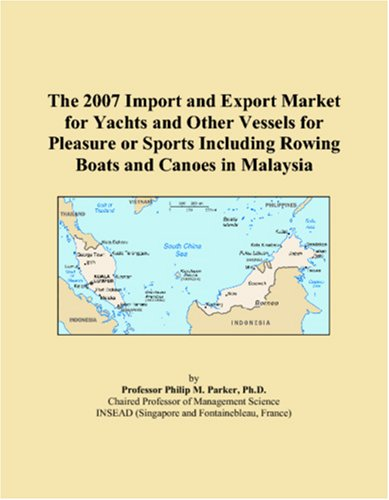 The 2007 Import and Export Market for Yachts and Other Vessels for Pleasure or Sports Including Rowing Boats and Canoes in Malaysia