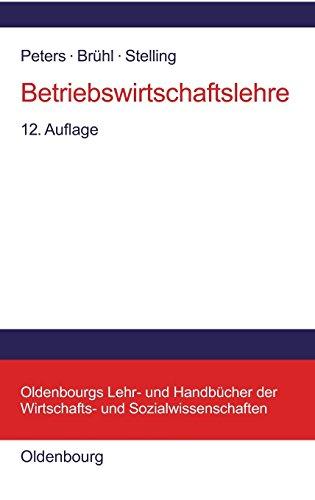 Betriebswirtschaftslehre: Einführung (Oldenbourgs Lehr- Und Handbücher Der Wirtschafts- U. Sozialwissenschaften)