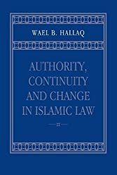 Authority, Continuity and Change in Islamic Law by Wael B. Hallaq (2005-11-17)