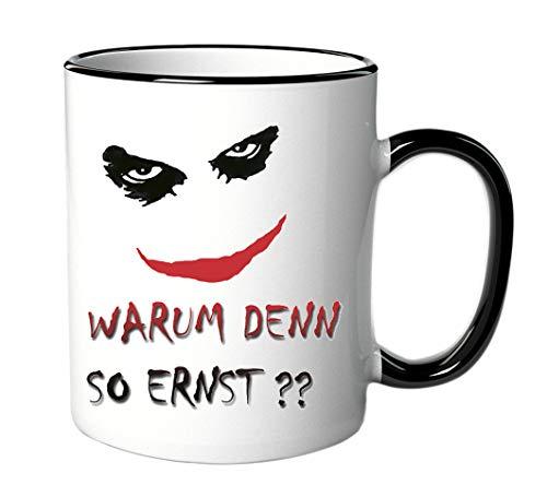 Tasse Warum denn so ernst ?? - Fan Tasse - Joker - Lustig - Büro Arbeit