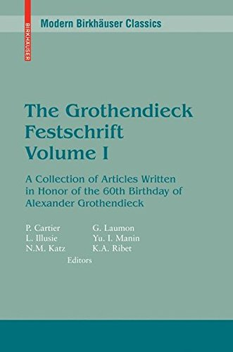 The Grothendieck Festschrift: A Collection of Articles Written in Honor of the 60th Birthday of Alexander Grothendiek