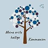 Meine erste heilige Kommunion: Gästebuch / Erinnerungsbuch zum Eintragen von Glückwünschen an das Kommunionskind | 100 Seiten | Baum blau