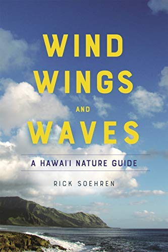 Wind, Wings, and Waves: A Hawai'i Nature Guide (English Edition)