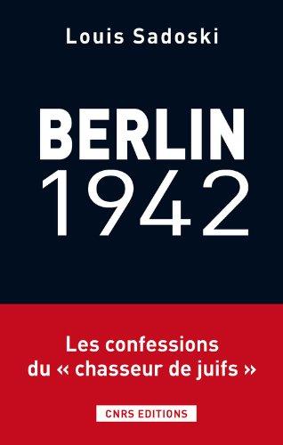 Berlin 1942- Voyage d'un collabo au coeur la Gestapo