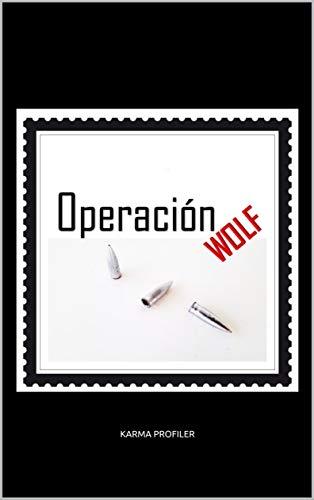 Operación WOLF por KARMA PROFILER