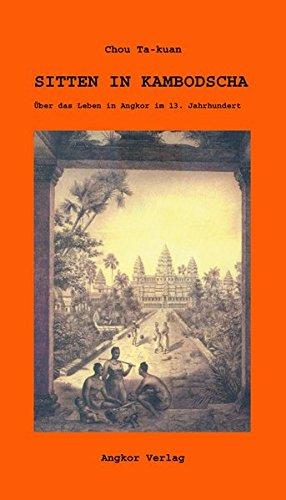 Sitten in Kambodscha: Über das Leben in Angkor im 13. Jahrhundert