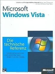 Microsoft Windows Vista - Die technische Referenz: Insiderinformationen und Tools - direkt von der Quelle