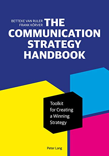 The Communication Strategy Handbook: Toolkit for Creating a Winning Strategy (English Edition)
