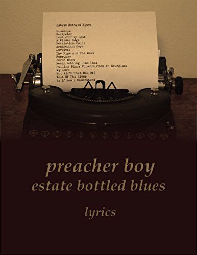 Preacher Boy - Estate Bottled Blues: Lyrics (English Edition)