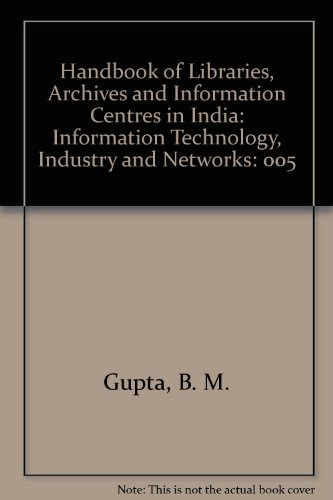 Handbook of Libraries, Archives and Information Centres in India: Information Technology, Industry and Networks: 005 por B. M. Gupta