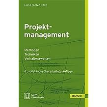 Projektmanagement: Methoden, Techniken, Verhaltensweisen