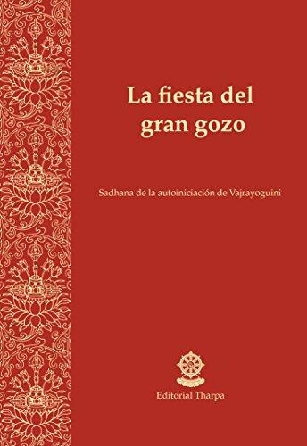 La fiesta del gran gozo: Sadhana de autogeneración de Vajrayoguini por Gueshe Kelsang Gyatso