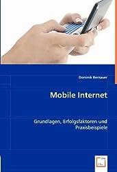 Mobile Internet: Grundlagen, Erfolgsfaktoren und Praxisbeispiele