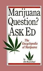 Marijuana Questions? Ask Ed: The Encyclopedia of Marijuana by Ed Rosenthal (1993-06-02)