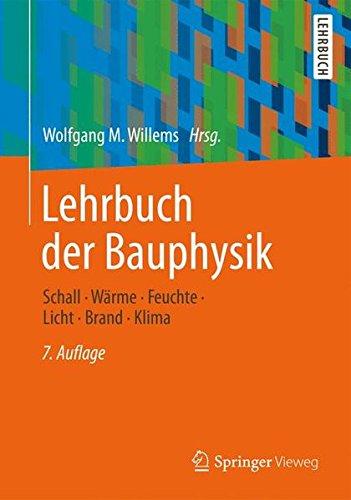 Lehrbuch Der Bauphysik: Schall - Warme - Feuchte - Licht - Brand - Klima
