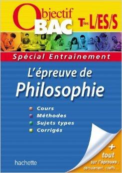 Objectif Bac - Entraînement - Philosopie Terminales L, ES, S de Collectif ( 18 juillet 2012 )