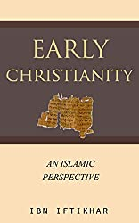 Early Christianity: An Islamic Perspective