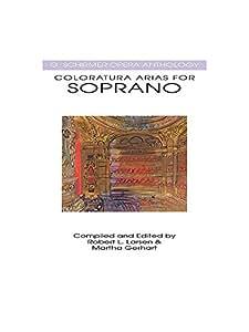 Coloratura Arias For Soprano. Partitions pour Soprano, Accompagnement Piano, Chorale
