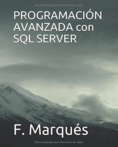 PROGRAMACIÓN AVANZADA con SQL SERVER por F. Marqués