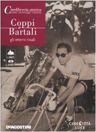 Coppi e Bartali. Gli eterni rivali. DVD. Con libro (Cinelibreria storica. Eventi, pers., cost)