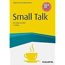 Small Talk: Nie wieder sprachlos (Haufe Fachbuch)