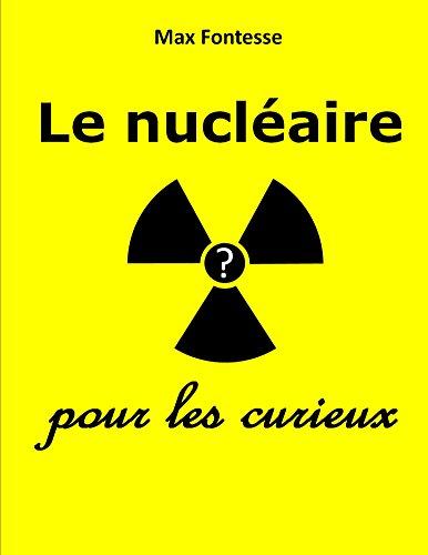 Descargar Libro Le nucléaire pour les curieux de Max Fontesse