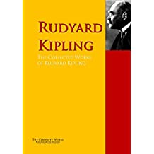 The Collected Works of Rudyard Kipling: The Complete Works PergamonMedia (Highlights of World Literature)
