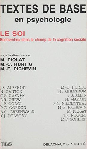 Le Soi: Recherches dans le champ de la cognition sociale (Textes de base en psychologie)